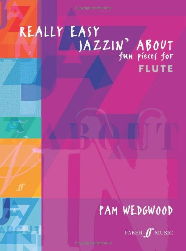 Really Easy Jazzin' About (Flute): Fun Pieces for Flute: (Flute and Piano)