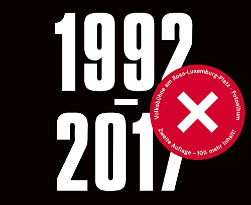1992-2017. Volksbühne am Rosa-Luxemburg-Platz: Fotoalbum. Zweite, erweiterte Auflage