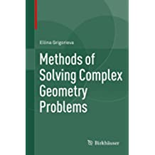 Methods of Solving Complex Geometry Problems (English Edition)