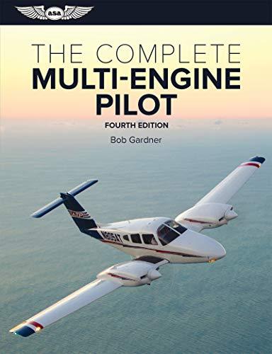 The Complete Multi-Engine Pilot (Complete Pilot) por Bob Gardner