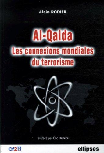 Al-Qaida, les connexions mondiales du terrorisme par Alain Rodier