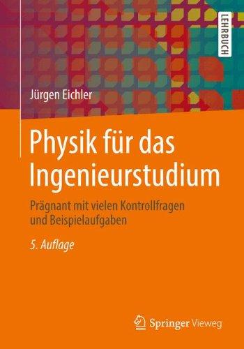 Physik für das Ingenieurstudium: Prägnant mit vielen Kontrollfragen und Beispielaufgaben