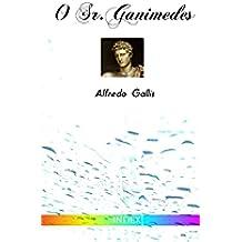 O Sr. Ganimedes: nova edição revista e anotada (Clássicos de Literatura Gay Livro 1) (Portuguese Edition)