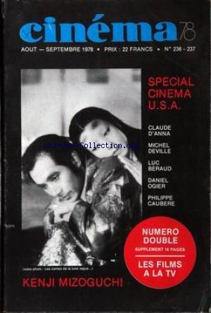 CINEMA [No 236] du 01/08/1978 - SPECIAL CINEMA U.S.A. - CLAUDE D'ANNA - MICHEL DEVILLE - LUC BERAUD - DANIEL OGIER - PHILIPPE CAUBERE - KENJI MIZGUCHI.