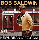 Songtexte von Bob Baldwin - newurbanjazz.com