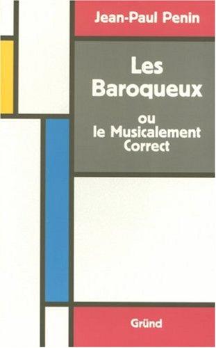 Les baroqueux ou le musicalement correct