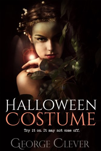 Halloween Costume: Try  it on. It may not come off. (English Edition) (Teen Halloween Costume)