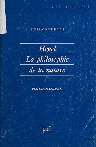 Hegel : la philosophie de la nature (Philosophies t. 81) par Alain Lacroix