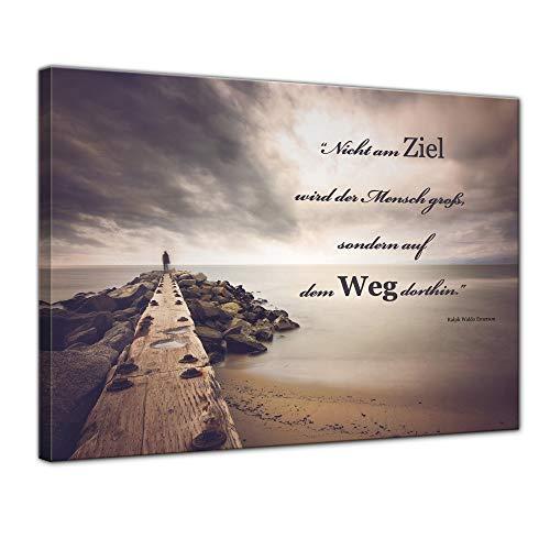 Wandbild mit Zitat - Nicht am Ziel Wird der Mensch groß. (Ralph W. Emerson) 80x60 cm - Sprüche und Zitate - Kunstdruck mit Sprichwörtern - Vers - Bild auf Leinwand