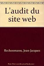 L'Audit du site Web - Mode d'emploi de Jean-Jacques Rechenmann