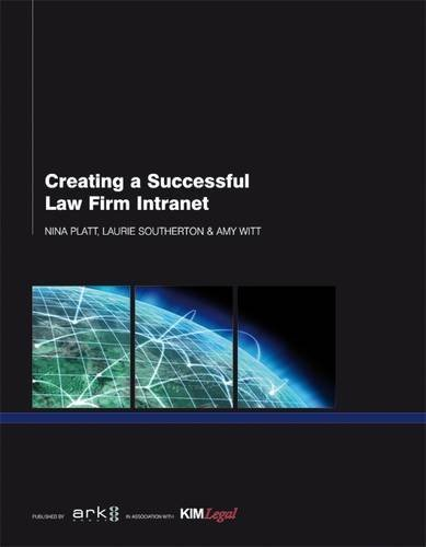 Creating a Successful Law Firm Intranet by Nina Platt (2009-06-30)