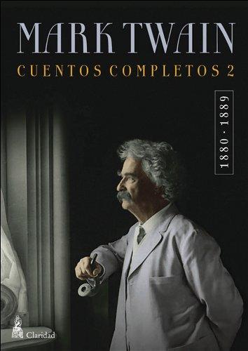 CUENTOS COMPLETOS II  (1880-1889) / Mark Twain (Cuentos Completos Mark Twain nº 2) por Mark Twain