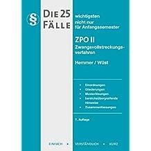 Die 25 wichtigsten Fälle nicht nur für Anfangssemester. ZPO 2/Zwangsvollstreckungsverfahren: Einordnung - Gliederungen - Musterlösungen - - Zusammenfassungen (Skript Zivilrecht)