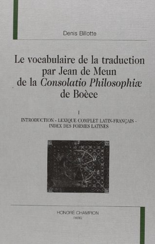 Le vocabulaire de la traduction par Jean de Meun de la Consolatio philosophiae de Boèce par Denis Billotte (Relié)