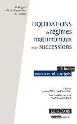 Liquidations de régimes matrimoniaux et de successions : Méthodes, exercices et corrigés