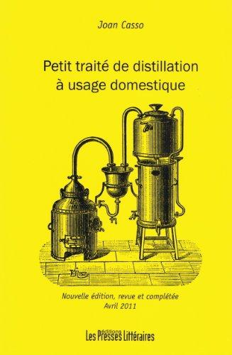 Petit traité de distillation à usage domestique
