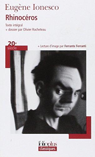 Rhinocéros. Con dossier par Olivier Rocheteau-Lecture d'image par Ferrant: Pièce en trois actes et quatre tableaux (Folioplus classiques)