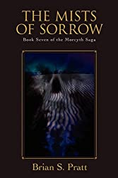The Mists of Sorrow: Book Seven of the Morcyth Saga by Brian S. Pratt (2011-05-17)