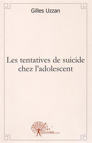 Les tentatives de suicide chez l'adolescent par Gilles Uzzan