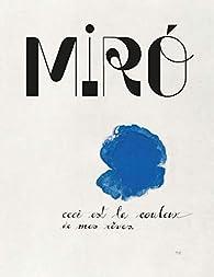Miro,  la couleur de mes rêves : Catalogue par Jean-Louis Prat