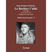 Jean-Jacques François Le Barbier l'aîné: La vie et l'art, Catalogue de l'œuvre peint