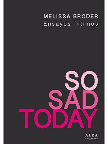 So sad today. Ensayos íntimos (Trayectos)