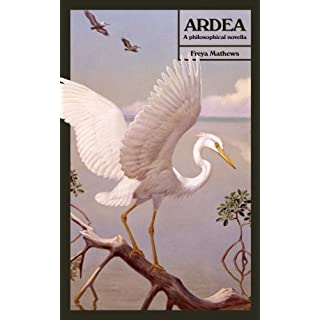 Ardea: A Philosophical Novella