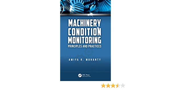 Machinery condition monitoring : principles and practices