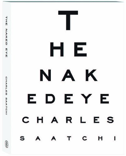 By Charles Saatchi - The Naked Eye