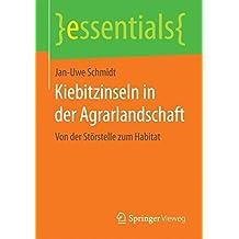 Kiebitzinseln in der Agrarlandschaft: Von der Störstelle zum Habitat (essentials)