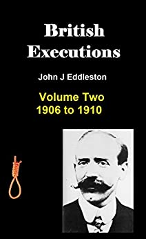 British Executions Volume Two 1906 to 1910 by [Eddleston, John]