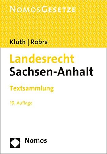 Landesrecht Sachsen-Anhalt: Textsammlung - Rechtsstand: 15. Februar 2017