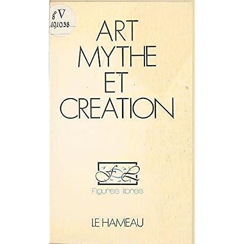 Art, mythe et création