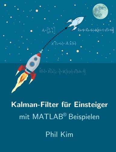 Kalman-Filter für Einsteiger: mit Matlab Beispielen