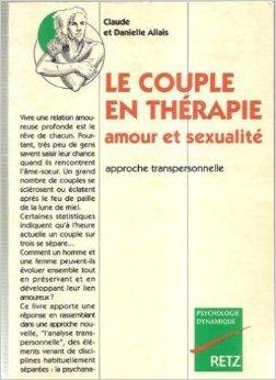 Couple en thérapie : amour et sexualité - Approche transpersonnelle de Allais Claude ( 6 mai 1993 )