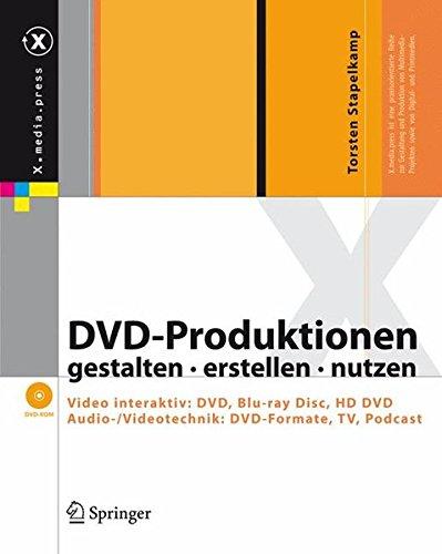 DVD-Produktionen gestalten erstellen nutzen - Video interaktiv: DVD, Blu-ray Disc, HD DVD. Audio-/Videotechnik: DVD-Formate, TV, Podcast (Id-tv)