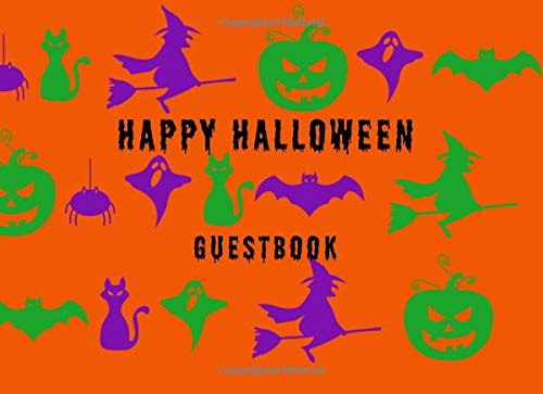 Happy Halloween: Costume Party Visitor Log Guest Book To Write Sign In Message - Witch Cat Pumpkin Ghost Spider