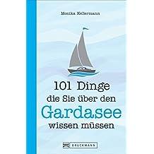 Gardasee Reiseführer: 101 Dinge, die Sie über den Gardasee wissen müssen. Der Gardasee Reiseführer 2018 enthält viele praktische Tipps und Kurioses und überrascht sogar Insider und Gardasee-Fans