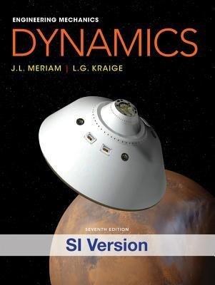 [(Engineering Mechanics: Dynamics)] [Author: J. L. Meriam] published on (January, 2013)