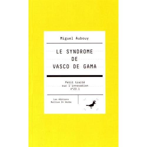 Le syndrome de Vasco de Gama (Z3.1)