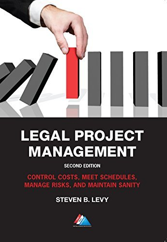 Legal Project Management by Steven B. Levy (2016-04-07)
