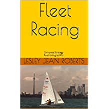 Fleet Racing: Compass Strategy Positioning to Win (Advanced Sailing Book 1) (English Edition)