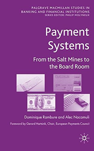 Payment Systems: From the Salt Mines to the Board Room (Palgrave Macmillan Studies in Banking and Financial Institutions) by D. Rambure (2008-10-15)