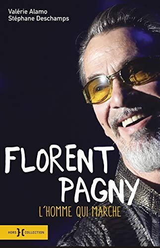 Florent Pagny, l'homme qui marche par Valérie ALAMO