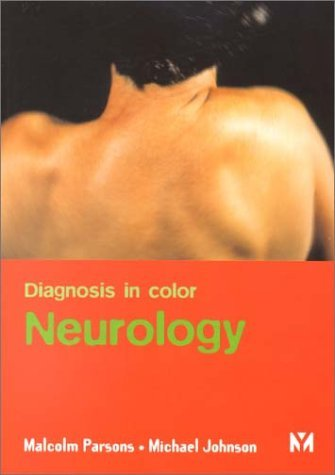 Neurology - Diagnosis in Colour by Malcolm Parsons (2001-03-05)