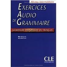 Exercices audio de grammaire : Niveau intermédiaire de Maia Gregoire ,Alina Kostucki ,Eugene Collilieux (Illustrations) ( 30 mars 2006 )