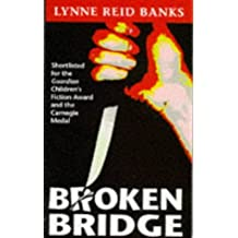 Broken Bridge by Lynne Reid Banks (1996-11-28)