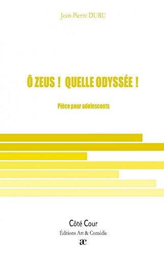 O Zeus ! Quelle Odyssée ! par Duru Jean-Pierre