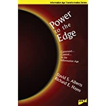 Power to the Edge: Command and Control in the Information Age (Information Age Transformation Series) (English Edition)