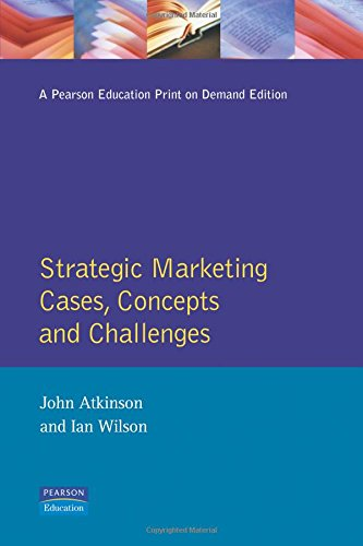 Strategic Marketing: Cases, Concepts and Challenges